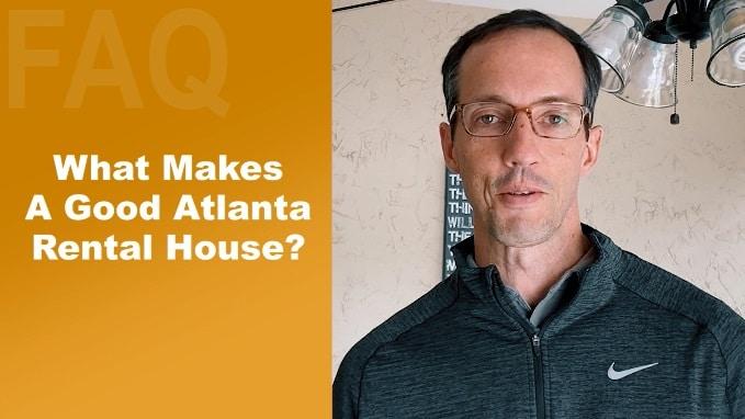 What Makes A Good Atlanta Rental House?